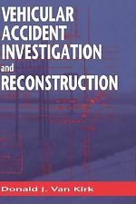 Vehicular Accident Investigation and Reconstruction, Van Kirk, Donald J, Good Bo