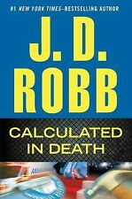 In Death: Calculated in Death by J. D. Robb (2013, Hardcover)
