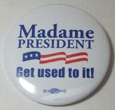 OFFICIAL HILLARY CLINTON 2016 MADAME PRESIDENT GET USE TO IT!  Campaign Button