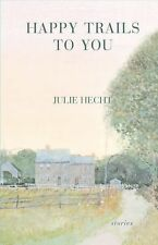 Happy Trails to You by Julie Hecht (2008, Hardcover)