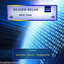 "WHITE NOISE ""Reverb Relax"" CD - 62 MINUTES - Calming for Anxiety, Stress & Panic"