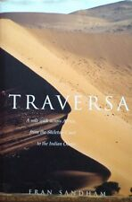 Traversa: a Solo Walk Across Africa from the Skeleton Coast to the Indian Ocean.