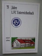 75 Jahre 1. FC Unterreichenbauch 1994 Vereinschronik Fußballverein