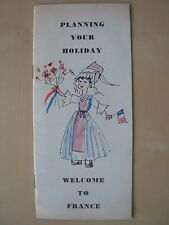VINTAGE 1950's HOLIDAY TOURIST BROCHURE - WELCOME TO FRANCE - PLANNING HOLIDAY