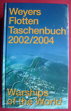 """WEYERS FLOTTEN TASCHENBUCH 2002/2004""~WARSHIPS of THE WORLD~W. GLOBKE~65e Année"