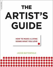 The Artist's Guide : How to Make a Living Doing What You Love by Jackie...