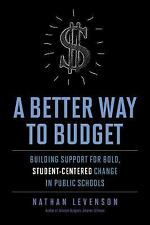 A Better Way to Budget: Building Support for Bold, Student-Centered Change in Pu