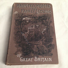 John H Ingram - Haunted Homes and Family Traditions of Great Britain - 1st 1897