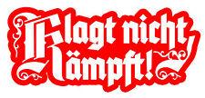 1x Klagt nicht kämpft xx WEHRMACHT SOLDAT hooligan ultras Wehrmacht Deutschland