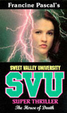 The House of Death (Sweet Valley University Thriller) John, Laurie Very Good Boo