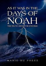 As It Was in the Days of Noah by Manie Du Preez (2011, Hardcover)