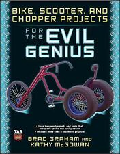 Evil Genius: Bike, Scooter, and Chopper Projects for the Evil Genius by Kathy...