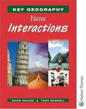 Key Geography: New Interactions by David Waugh and Tony Bushell (2001,...