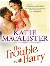 The Trouble With Harry by Katie Macalister   !!ORIGINAL COVER!!! 2004 edition