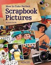 How to Take Perfect Scrapbook Pictures by Zocchi, Joann