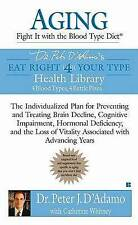 Ageing:Fight It with the Blood Type Diet: The Individualized Plan prevent ageing