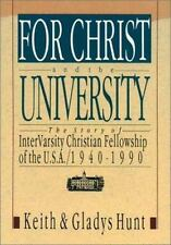 For Christ and the University: The Story of InterVarsity Christian Fellowship of