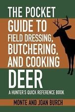 The Pocket Deer Field Dressing, Butchering, and Cooking Guide : A Hunter's...