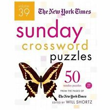 The New York Times Sunday Crossword Puzzles Volume 39 : 50 Sunday Puzzles...