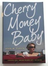 NEW   John M. Cusick    CHERRY  MONEY  BABY     Advance Reader Copy     ARC