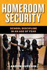 Homeroom Security: School Discipline in an Age of Fear (Youth, Crime, and Justi