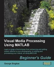 Visual Media Processing Using MATLAB by George Siogkas (2013, Paperback, New...