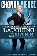 Laughing in the Dark : A Bible Study on the Book of Job by Dale McCleskey and...