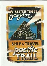 88411 ADESIVO VINTAGE STICKER PACIFIC TRAIL OREGON BETTER TIMES SHIP & TRAVEL