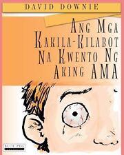 Ang Mga Kakila-Kilabot Na Kwento Ng Aking Ama by David Downie (2012, Paperback)