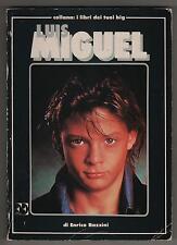 enrico bazzini LUIS MIGUEL 1985 forte editore I LIBRI DEI TUOI BIG 15