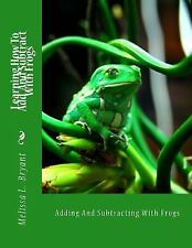 Learning How to Add and Subtract with Frogs : Adding and Subtracting with...
