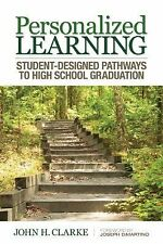 Personalized Learning: Student-Designed Pathways to High School Graduation, Clar