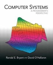 Computer Systems : A Programmer's Perspective by Randal E. Bryant and David...