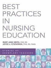 Best Practices in Nursing Education : Stories of Exemplary Teachers by Mary...