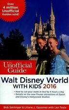 The Unofficial Guide to Walt Disney World with Kids 2016 by Opsomer, Liliane J.,