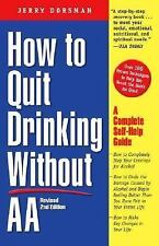 How to Quit Drinking Without AA : A Complete Self-Help Guide by Jerry Dorsman...