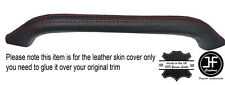 RED STITCH DASH GRAB HANDLE LEATHER SKIN COVER FITS FORD CAPRI MK3 1978-1986