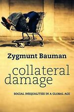Collateral Damage : Social Inequalities in a Global Age by Zygmunt Bauman...