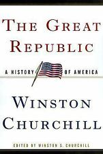 The Great Republic : A History of America by Winston S. Churchill (1999,...