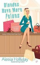 Blondes Have More Felons (December Vaughn Mysteries) by Alesia Holliday