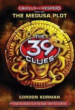 The 39 Clues Cahills vs. Vespers: The Medusa Plot 1 by Gordon Korman (2011,...