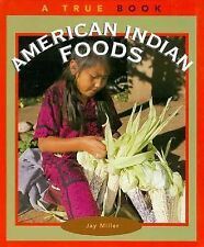 American Indian Foods (True Books: American Indians)