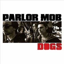 Dogs * by The Parlor Mob (CD, Oct-2011, Roadrunner Records)
