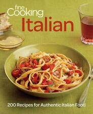 Fine Cooking Italian : 200 Recipes for Authentic Italian Food by Fine Cooking Ma