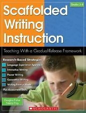 Scaffolded Writing Instruction by D. Fisher and N. Frey