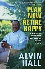 Plan Now, Retire Happy: How to Secure Your Future, Whatever the Econom-ExLibrary
