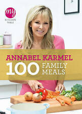 100 FAMILY MEALS - ANNABEL KARMEL - NEW SOFTCOVER