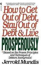 How to Get Out of Debt, Stay Out of Debt, and Live Prosperously: Based on the P