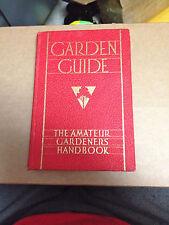 GARDEN GUIDE- THE AMATEUR GARDENERS HANDBOOK- A. T. DE LA MARE - 1933