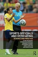 Sports Officials and Officiating : Science and Practice by Clare MacMahon,...